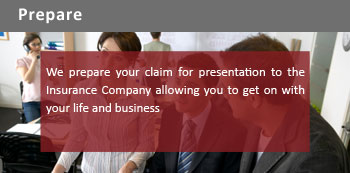We prepare your claim for presentation to the insurance company allowing you to get on with your life and business